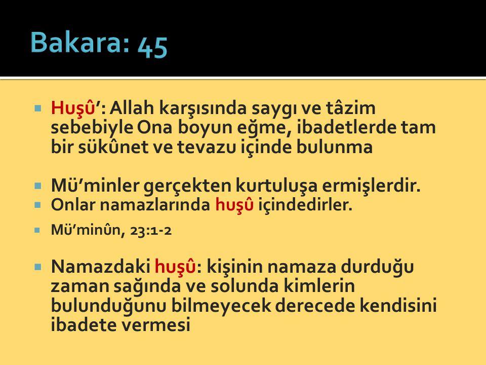  Huşû': Allah karşısında saygı ve tâzim sebebiyle Ona boyun eğme, ibadetlerde tam bir sükûnet ve tevazu içinde bulunma  Mü'minler gerçekten kurtuluş