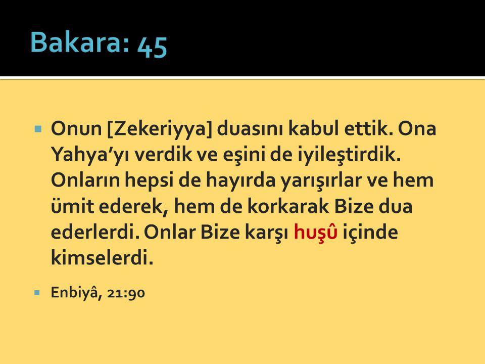  Onun [Zekeriyya] duasını kabul ettik. Ona Yahya'yı verdik ve eşini de iyileştirdik. Onların hepsi de hayırda yarışırlar ve hem ümit ederek, hem de k