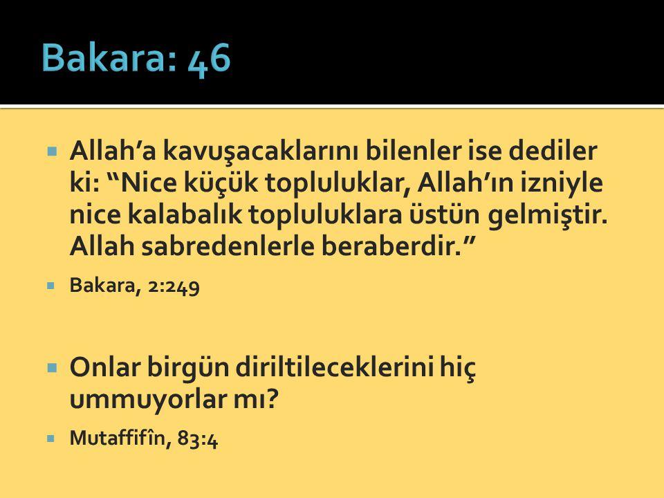 """ Allah'a kavuşacaklarını bilenler ise dediler ki: """"Nice küçük topluluklar, Allah'ın izniyle nice kalabalık topluluklara üstün gelmiştir. Allah sabred"""