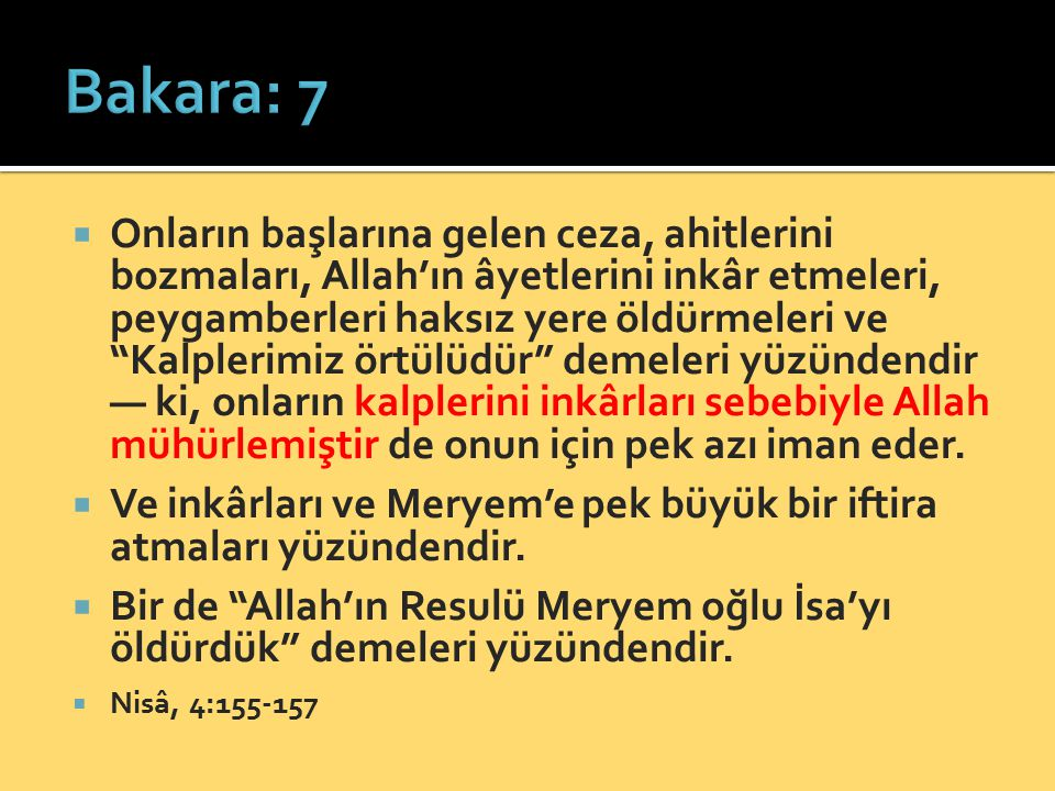 """ Onların başlarına gelen ceza, ahitlerini bozmaları, Allah'ın âyetlerini inkâr etmeleri, peygamberleri haksız yere öldürmeleri ve """"Kalplerimiz örtülü"""
