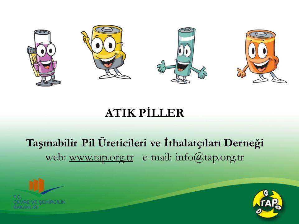 ATIK PİLLER Taşınabilir Pil Üreticileri ve İthalatçıları Derneği web: www.tap.org.tr e-mail: info@tap.org.tr