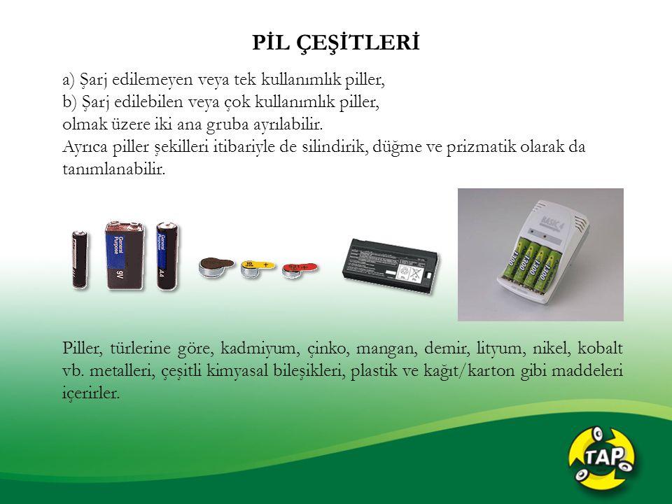 PİL ÇEŞİTLERİ a) Şarj edilemeyen veya tek kullanımlık piller, b) Şarj edilebilen veya çok kullanımlık piller, olmak üzere iki ana gruba ayrılabilir. A