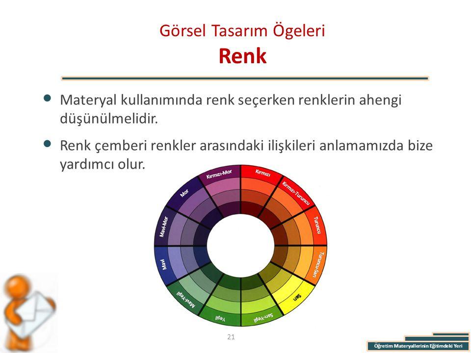 Öğretim Materyallerinin Eğitimdeki Yeri Görsel Tasarım Ögeleri Renk Materyal kullanımında renk seçerken renklerin ahengi düşünülmelidir. Renk çemberi