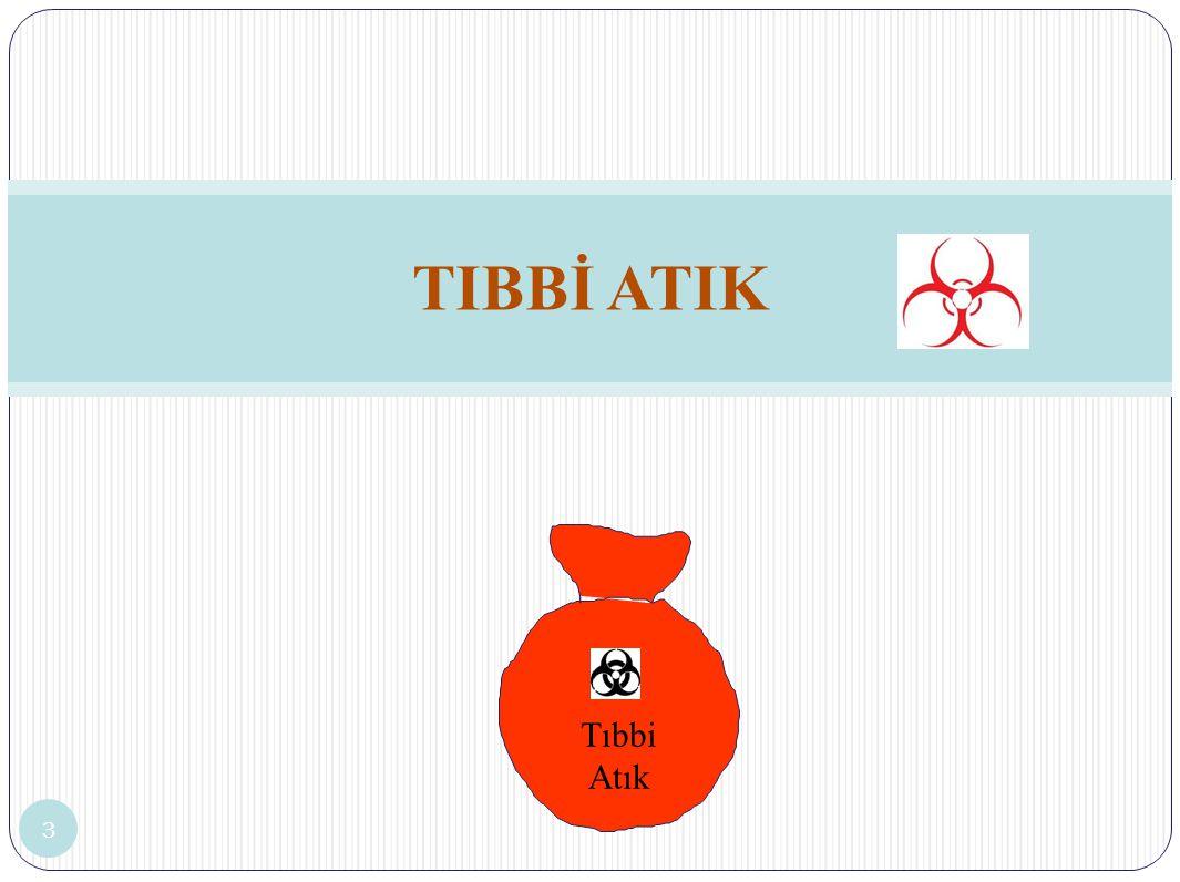 TIBBİ ATIK 4  Kırmızı renkli en az100  kalınlığında,  Yırtılma delinmeye dayanıklı,  Sızdırmaz ve taşınmaya dayanıklı,  En az 10 kg taşıma kapasiteli,  Uluslararası Biyotehlike amblemi ile D İ KKAT TIBB İ ATIK ibaresi ta ş ıyan kırmızı renkli plastik torbalar kullanılır.