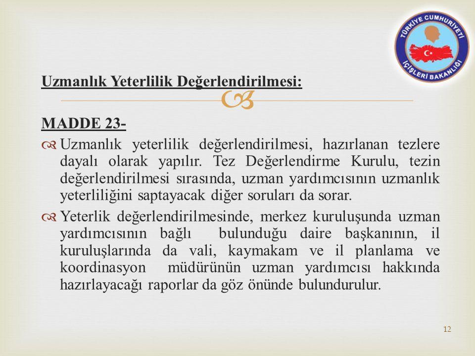  Uzmanlık Yeterlilik Değerlendirilmesi: MADDE 23-  Uzmanlık yeterlilik değerlendirilmesi, hazırlanan tezlere dayalı olarak yapılır. Tez Değerlendirm