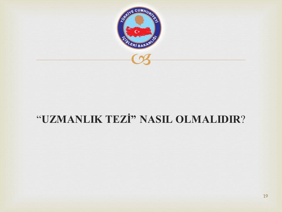 " ""UZMANLIK TEZİ"" NASIL OLMALIDIR? 19"