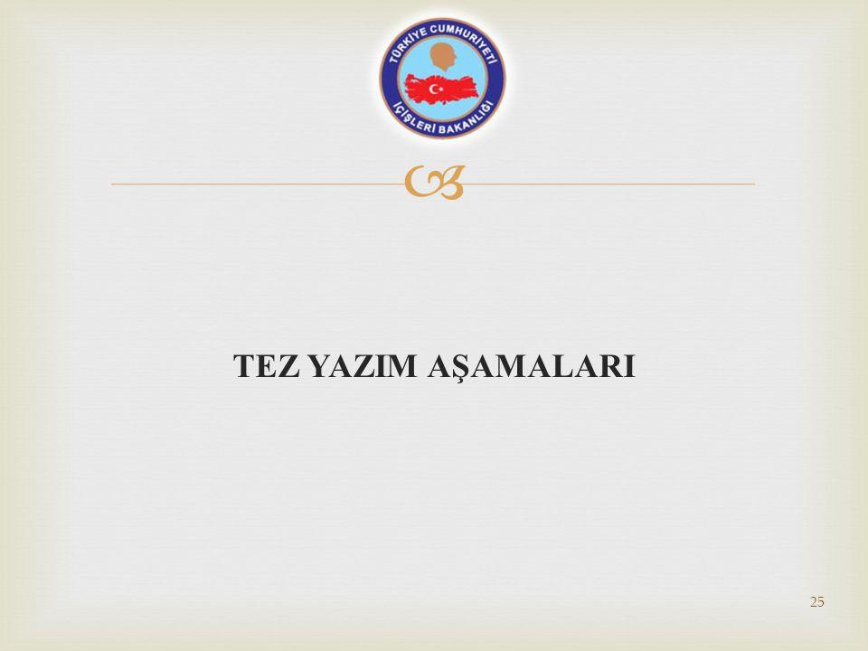  TEZ YAZIM AŞAMALARI 25