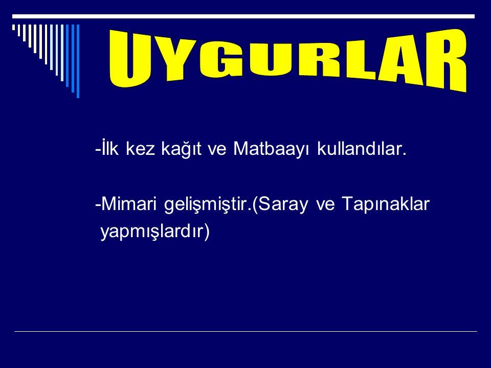 -İlk kez yerleşik hayata geçen Türk devleti dir. -Moğolların Türkleşmesinde önemli rol oy- nadılar.