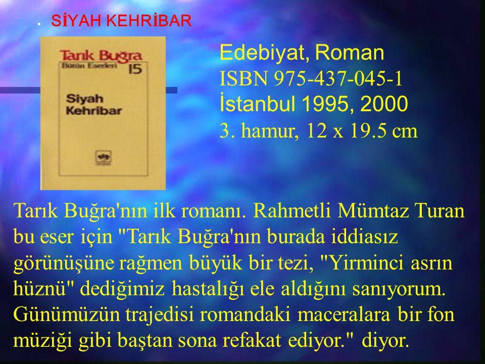 Tarık Buğra'nın ilk romanı. Rahmetli Mümtaz Turan bu eser için