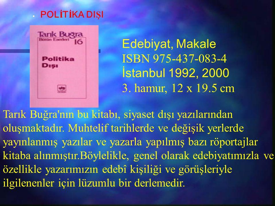 Tarık Buğra'nın bu kitabı, siyaset dışı yazılarından oluşmaktadır. Muhtelif tarihlerde ve değişik yerlerde yayınlanmış yazılar ve yazarla yapılmış baz