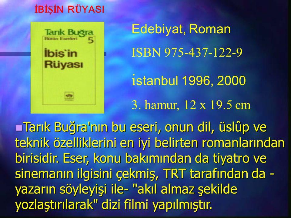 Tarık Buğra'nın bu eseri, onun dil, üslûp ve teknik özelliklerini en iyi belirten romanlarından birisidir. Eser, konu bakımından da tiyatro ve sineman