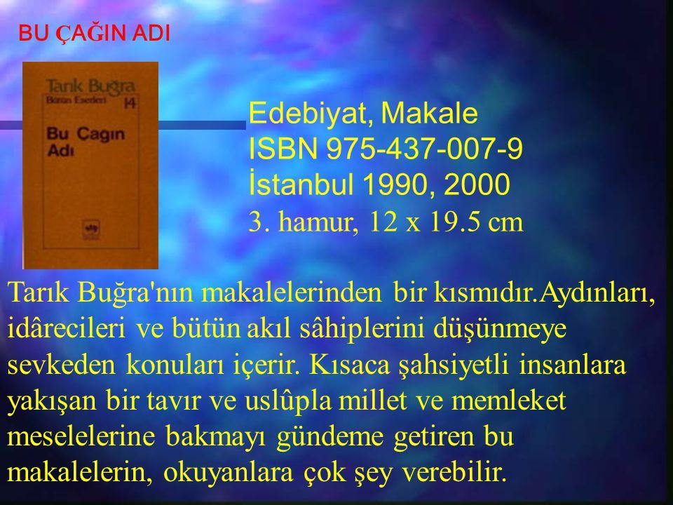 Tarık Buğra'nın makalelerinden bir kısmıdır.Aydınları, idârecileri ve bütün akıl sâhiplerini düşünmeye sevkeden konuları içerir. Kısaca şahsiyetli ins
