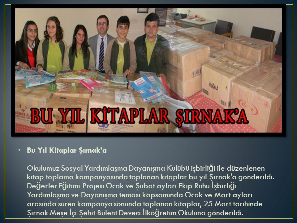 Bu Yıl Kitaplar Şırnak'a Okulumuz Sosyal Yardımlaşma Dayanışma Kulübü işbirli ğ i ile düzenlenen kitap toplama kampanyasında toplanan kitaplar bu yıl