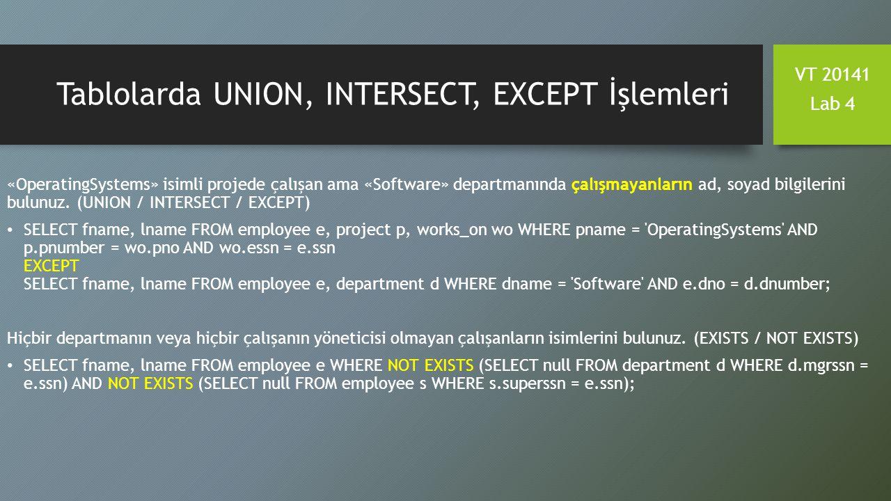 Tablolarda UNION, INTERSECT, EXCEPT İşlemleri «OperatingSystems» isimli projede çalışan ama «Software» departmanında çalışmayanların ad, soyad bilgile