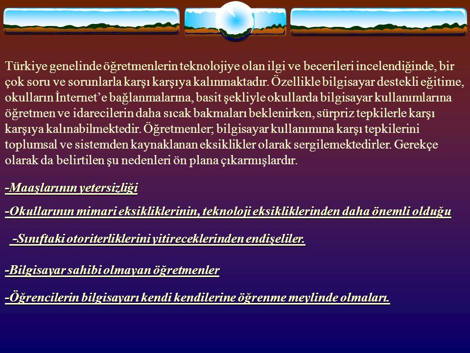Türkiye genelinde öğretmenlerin teknolojiye olan ilgi ve becerileri incelendiğinde, bir çok soru ve sorunlarla karşı karşıya kalınmaktadır. Özellikle