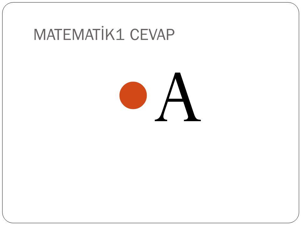 MATEMATİK1 X değeri aşağıdakilerden hangisidir? A) 3B) 4 C) 5D) 6
