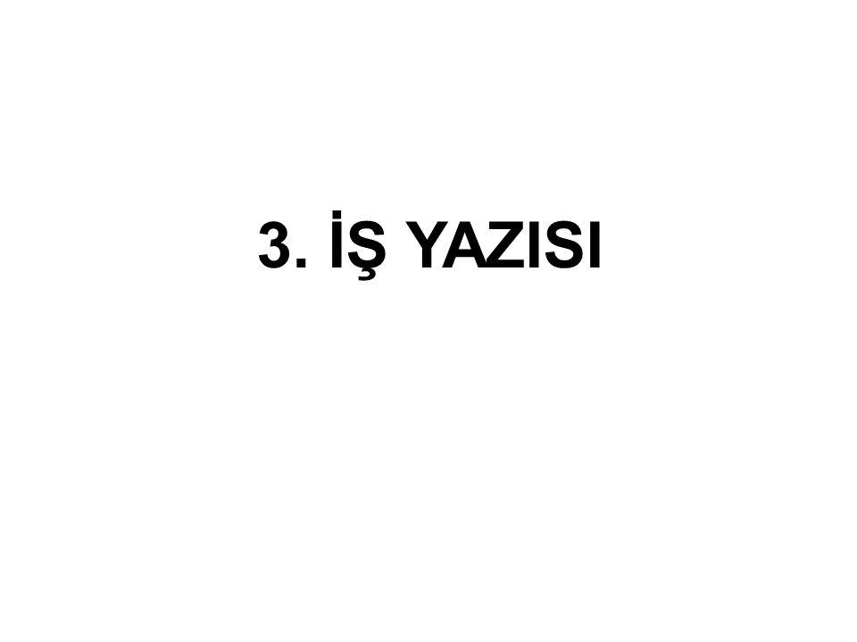 3. İŞ YAZISI