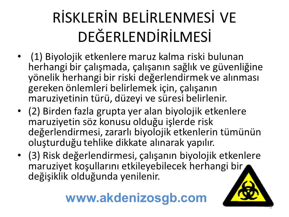 RİSKLERİN BELİRLENMESİ VE DEĞERLENDİRİLMESİ (1) Biyolojik etkenlere maruz kalma riski bulunan herhangi bir çalışmada, çalışanın sağlık ve güvenliğine
