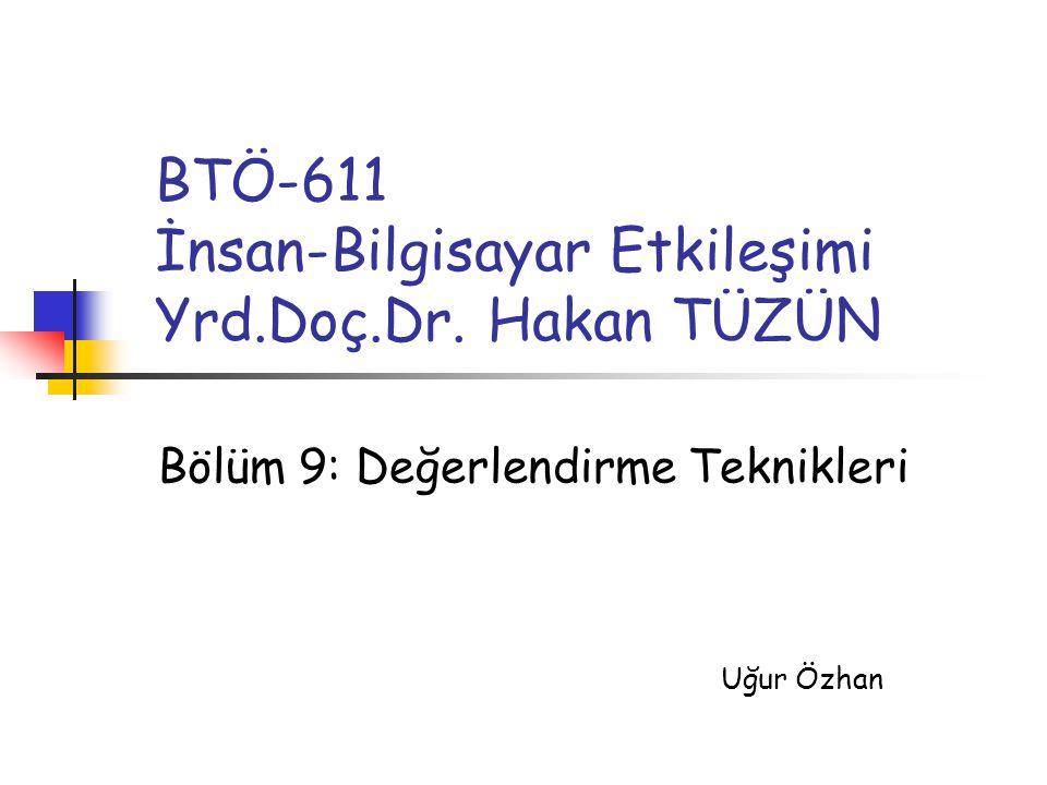 BTÖ-611 32/46 Bir örnek: İkon tasarımını değerlendirme Hipotezler: H 0 :İkonların hatırlanmasında fark yoktur.