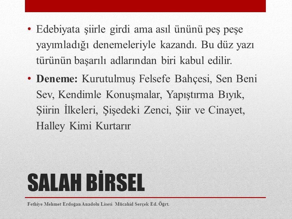 NURULLAH ATAÇ Deneme türünün Türk edebiyatındaki en önemli şahsiyetidir.