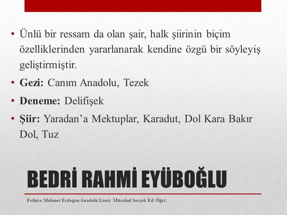 CUMHURİYET DÖNEMİ ÖNEMLİ EDEBİ AKIMLAR Fethiye Mehmet Erdoğan Anadolu Lisesi Mücahid Serçek Ed.