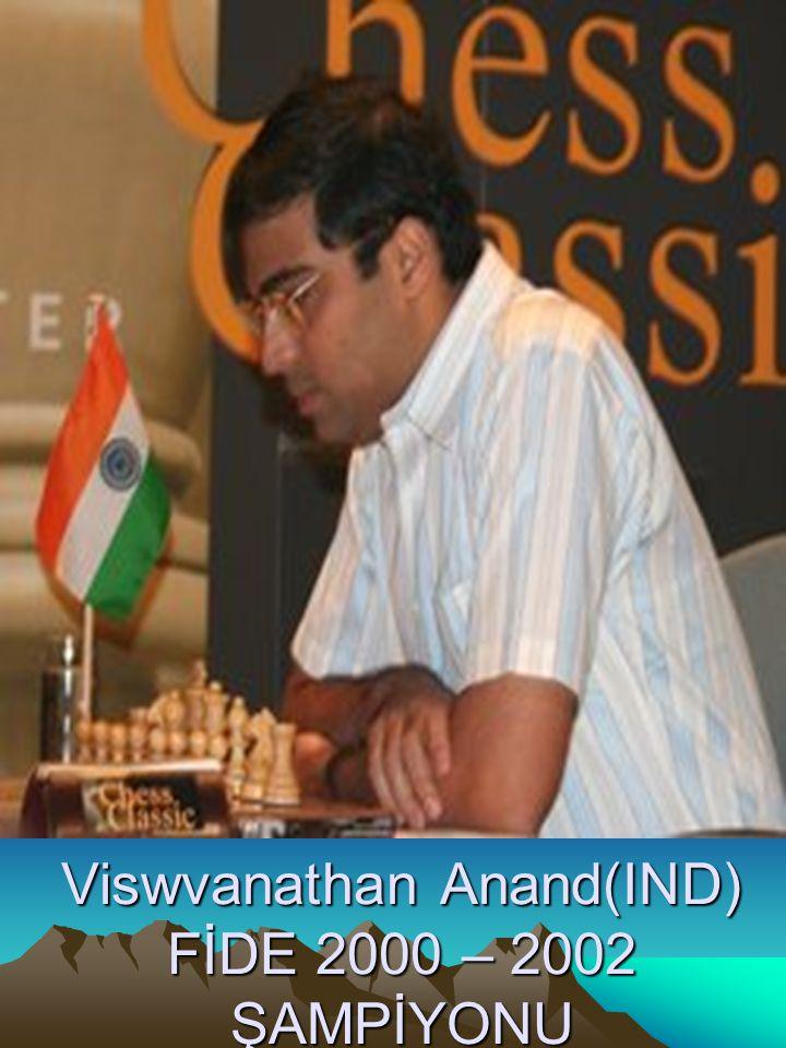 Viswvanathan Anand(IND) FİDE 2000 – 2002 ŞAMPİYONU