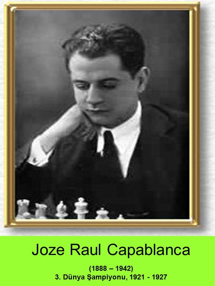 Joze Raul Capablanca (1888 – 1942) 3. Dünya Şampiyonu, 1921 - 1927