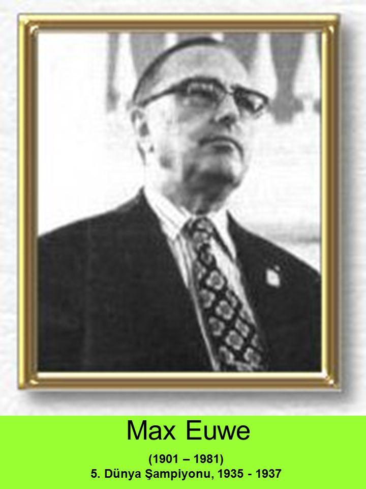 Max Euwe (1901 – 1981) 5. Dünya Şampiyonu, 1935 - 1937