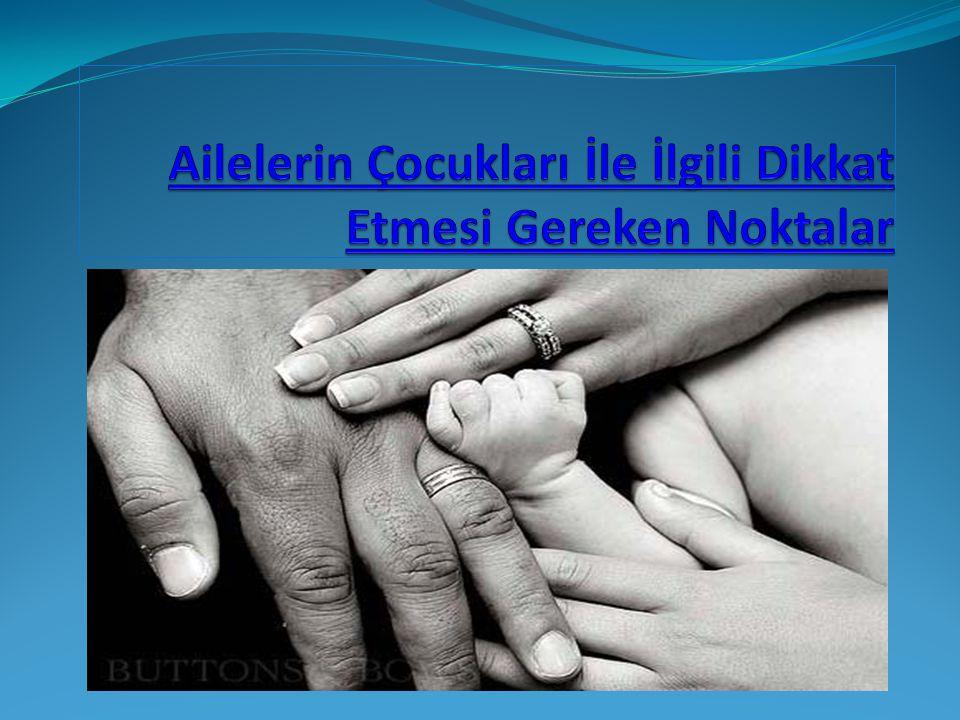 Çocuğun yaşamındaki en etkili çevre aile çevresidir.