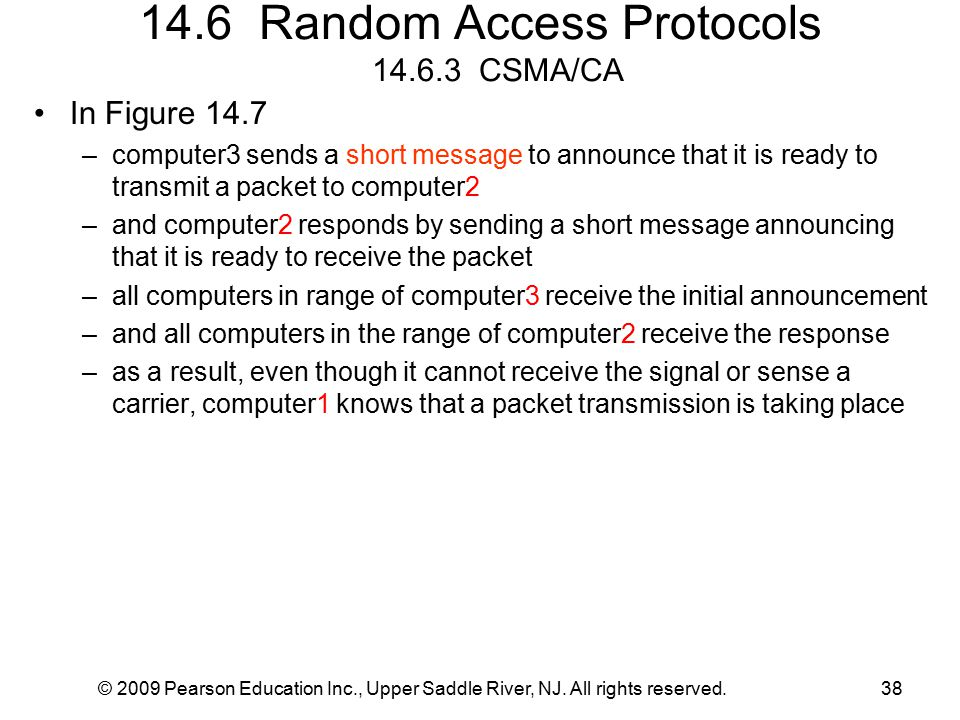 14.6 Random Access Protocols 14.6.3 CSMA/CA © 2009 Pearson Education Inc., Upper Saddle River, NJ.