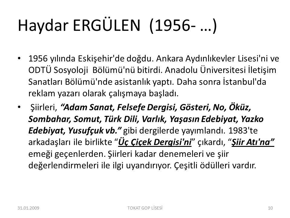 Haydar ERGÜLEN (1956- …) 1956 yılında Eskişehir'de doğdu. Ankara Aydınlıkevler Lisesi'ni ve ODTÜ Sosyoloji Bölümü'nü bitirdi. Anadolu Üniversitesi İle