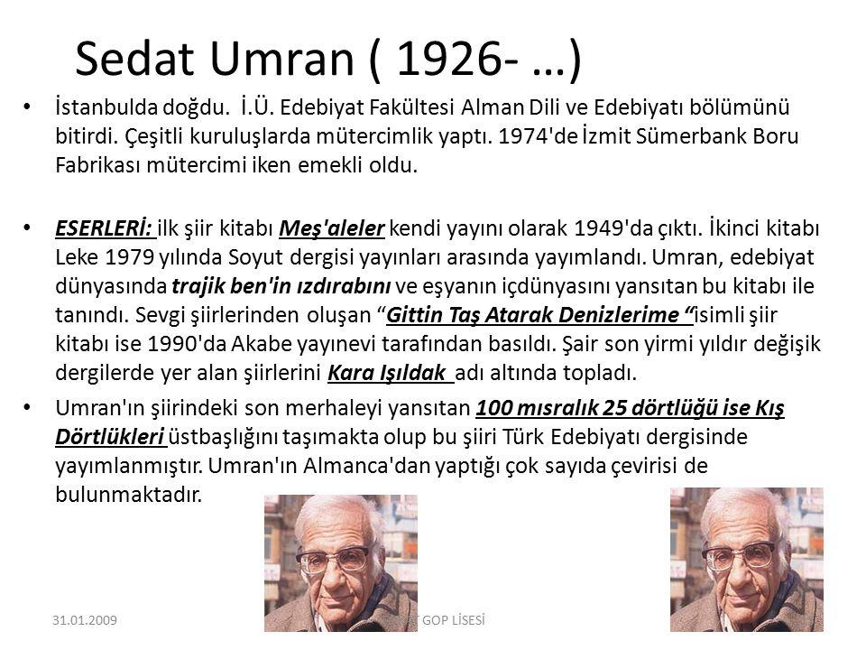 Sedat Umran ( 1926- …) İstanbulda doğdu. İ.Ü. Edebiyat Fakültesi Alman Dili ve Edebiyatı bölümünü bitirdi. Çeşitli kuruluşlarda mütercimlik yaptı. 197