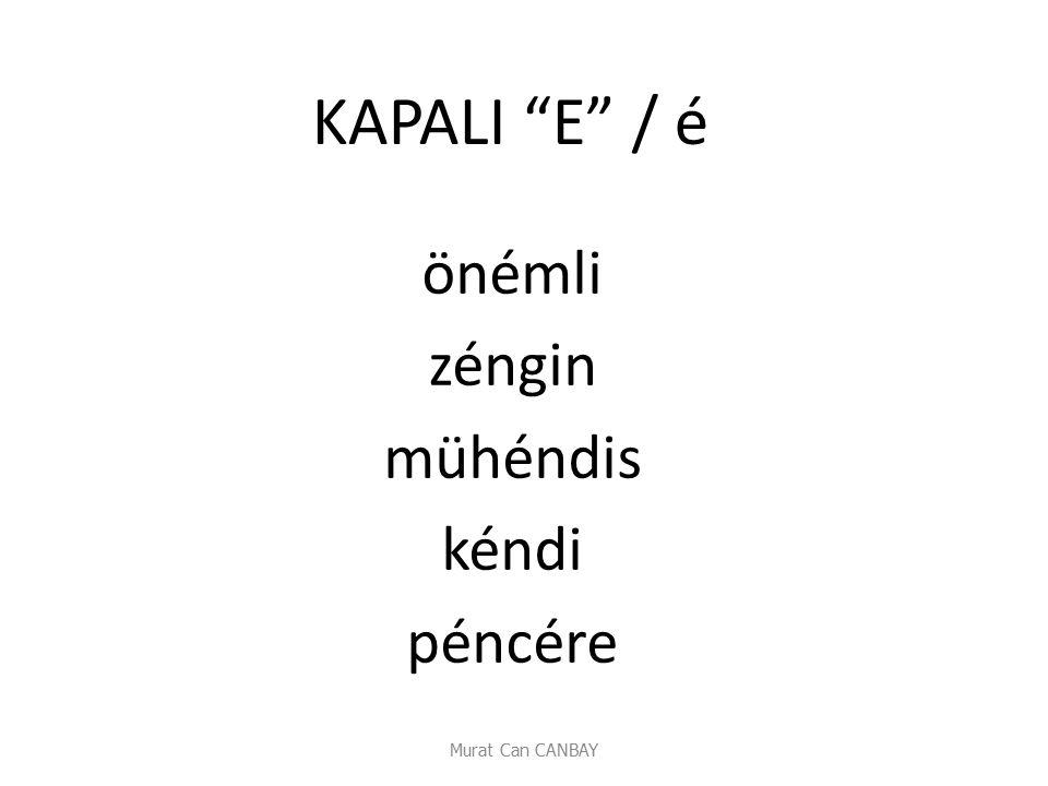 "Murat Can CANBAY KAPALI ""E"" / é önémli zéngin mühéndis kéndi péncére"