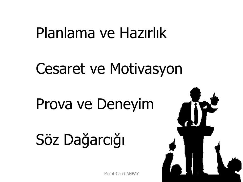 Murat Can CANBAY Planlama ve Hazırlık Cesaret ve Motivasyon Prova ve Deneyim Söz Dağarcığı