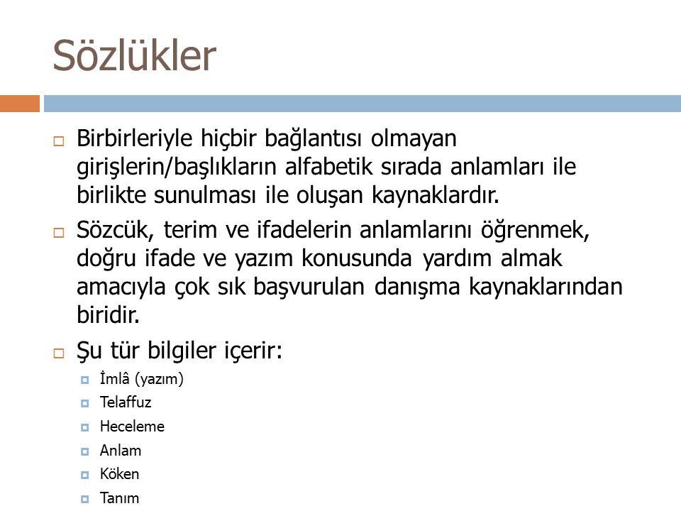 ..Sözlükler  Türkçe'de sözlük :  18.yüzyılın sonuna kadar kamus  19.yüzyıldan itibaren lügat , küçük olanlara lügatçe  1945'ten itibaren sözlük  Yabancı dillerde sözlük:  Lexicon (Yunanca)  Dictio (Latince)  Glossary (= konu sözlükleri)  Thesarus (= Gömü / Kavramlar Dizini )  Dictionary