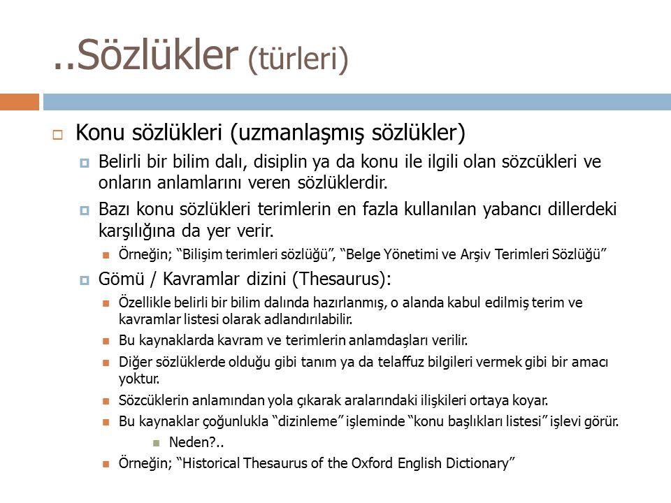 ..Sözlükler (türleri)  Konu sözlükleri (uzmanlaşmış sözlükler)  Belirli bir bilim dalı, disiplin ya da konu ile ilgili olan sözcükleri ve onların an