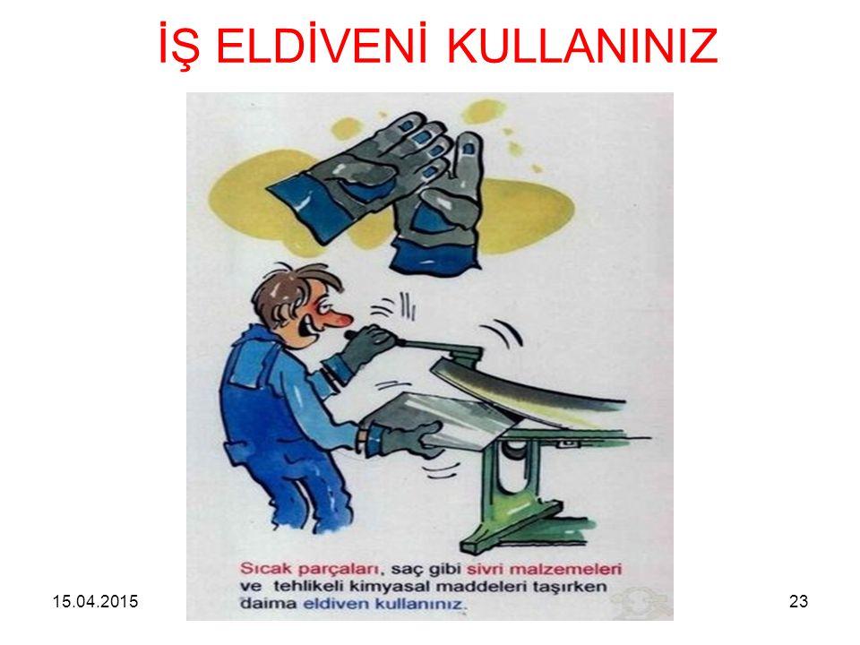 15.04.2015DETAM23 İŞ ELDİVENİ KULLANINIZ