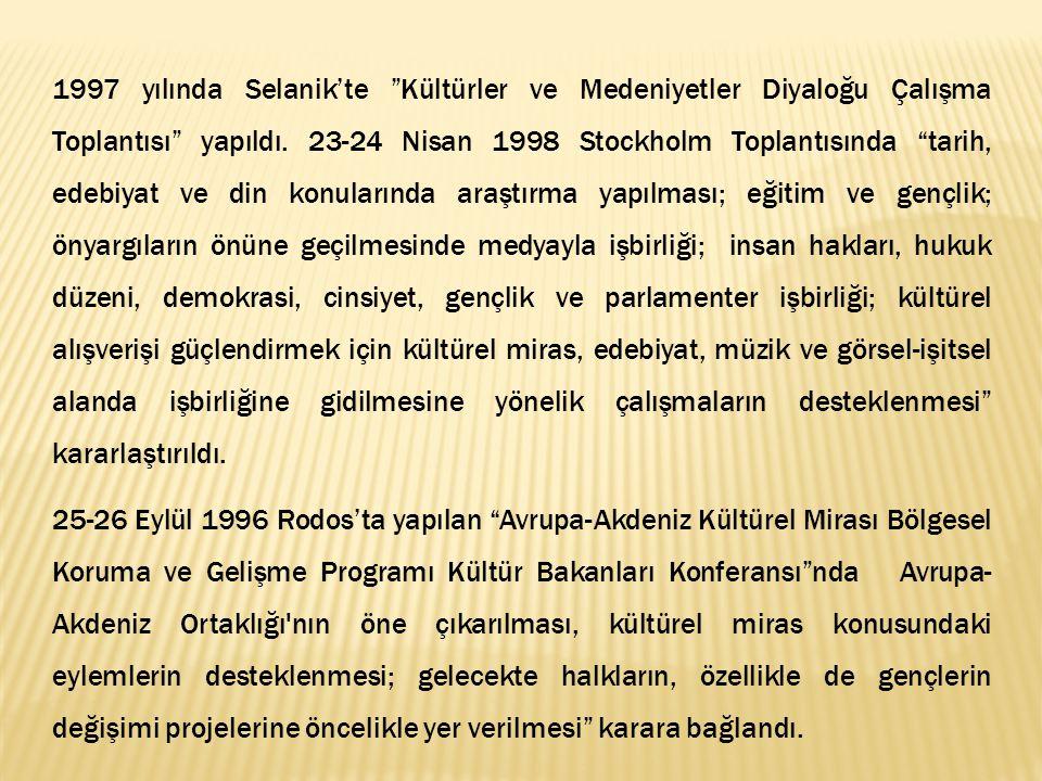 15-16 Nisan 1997 de Malta da yapılan ve 27 Avrupa-Akdeniz Ortağının katıldığı Konferans ta Akdeniz in ortak bir barış ve istikrar alanı olması hedefi ortaya koyuldu.