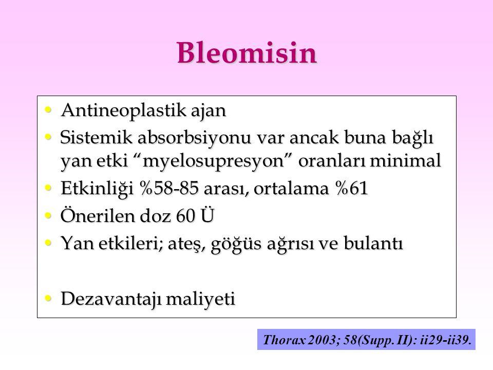 """Bleomisin Antineoplastik ajanAntineoplastik ajan Sistemik absorbsiyonu var ancak buna bağlı yan etki """"myelosupresyon"""" oranları minimalSistemik absorbs"""