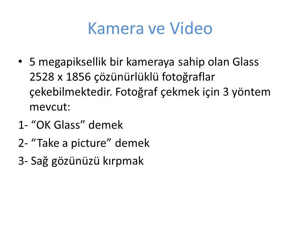 Kamera ve Video 5 megapiksellik bir kameraya sahip olan Glass 2528 x 1856 çözünürlüklü fotoğraflar çekebilmektedir. Fotoğraf çekmek için 3 yöntem mevc
