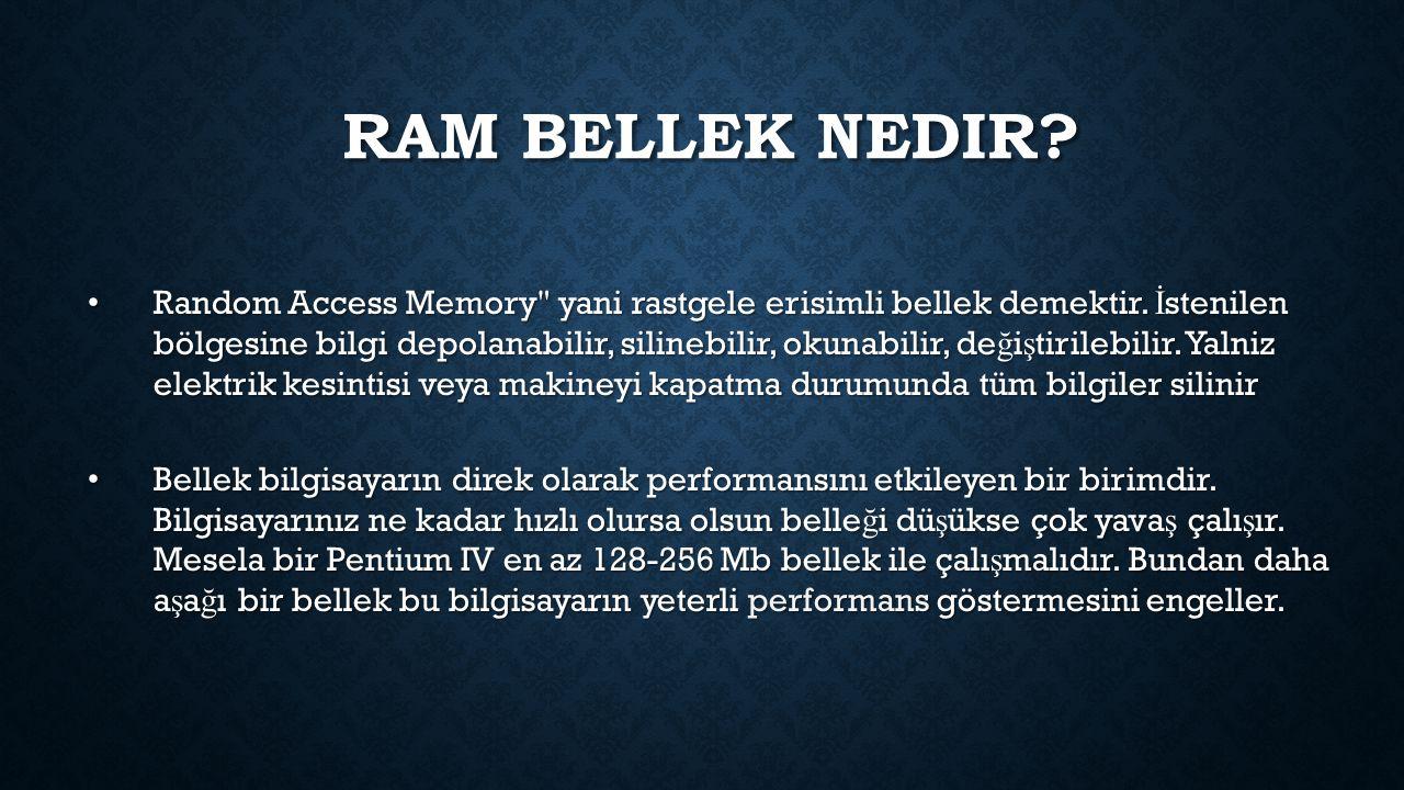 RAM BELLEK NEDIR? Random Access Memory