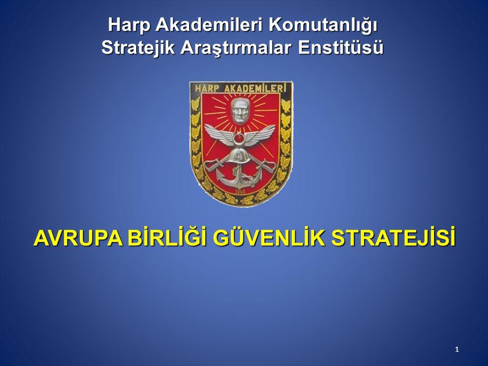 Harp Akademileri Komutanlığı Stratejik Araştırmalar Enstitüsü AVRUPA BİRLİĞİ GÜVENLİK STRATEJİSİ 1