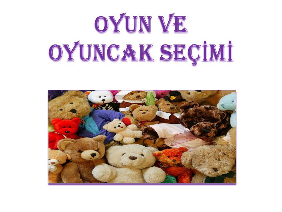 Kaynakça: www.bebeğimvebiz.com drferhancetindag.com/sizinicin/oyunveoyuncak