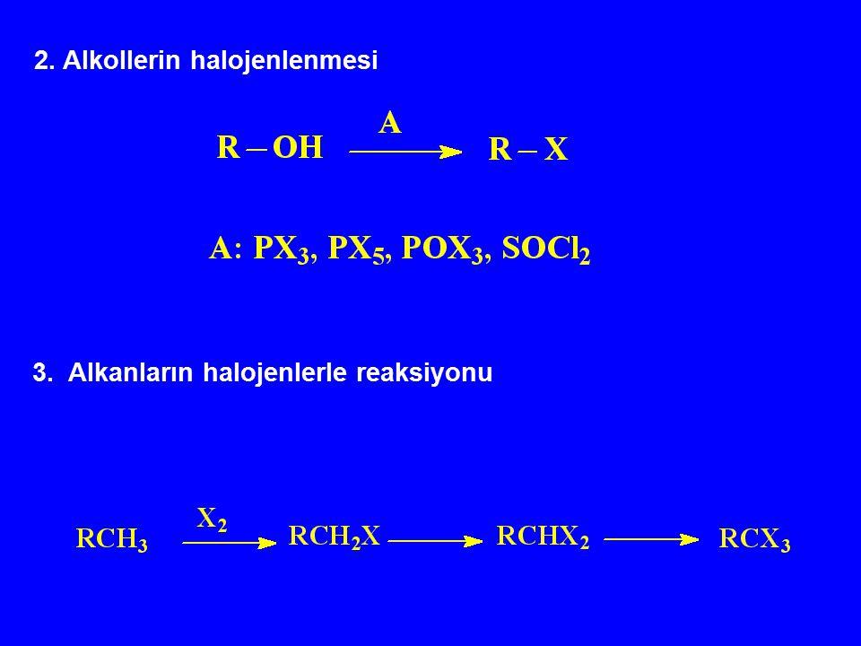 3. Alkanların halojenlerle reaksiyonu 2. Alkollerin halojenlenmesi