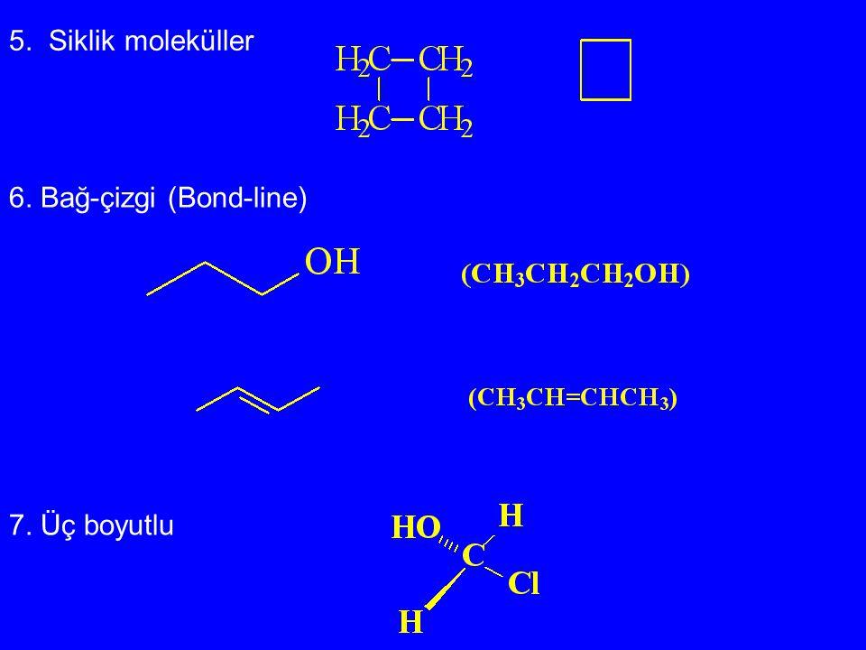 5. Siklik moleküller 6. Bağ-çizgi (Bond-line) 7. Üç boyutlu