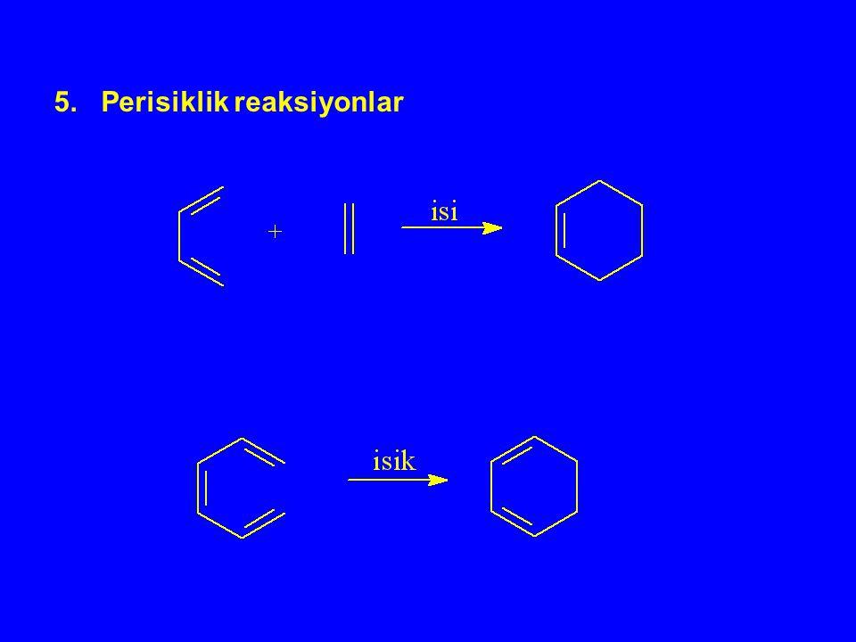 5. Perisiklik reaksiyonlar
