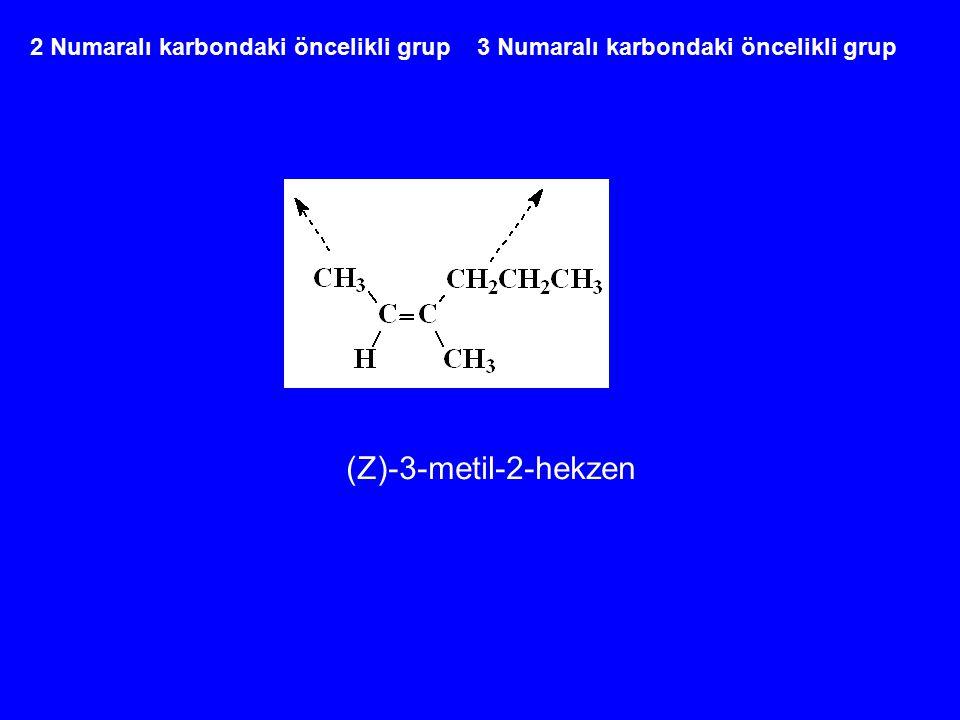 2 Numaralı karbondaki öncelikli grup 3 Numaralı karbondaki öncelikli grup (Z)-3-metil-2-hekzen