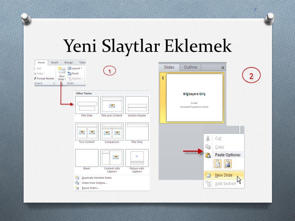 Hazır Slayt Temalarını Slaytlarınıza Uygulamak O Design sekmesinde bulunan Themes komut grubunda yer alan Colors, Fonts ve Efects seçeneklerini kullanarak seçmiş olduğunuz temayı daha da özel hale getirebilirsiniz.