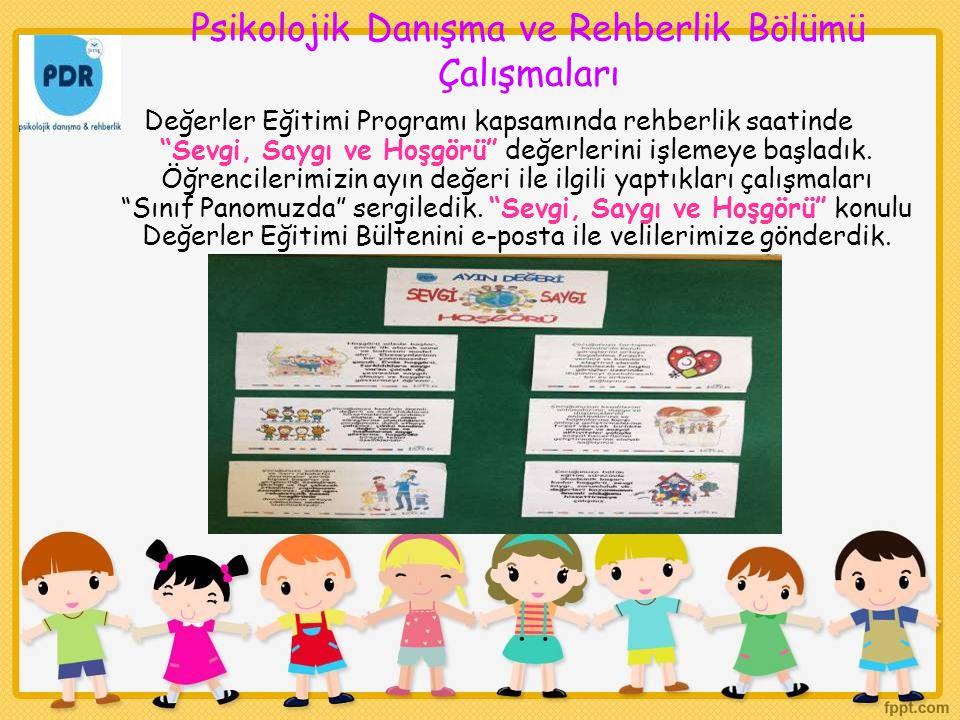 Değerler Eğitimi Programı kapsamında rehberlik saatinde Sevgi, Saygı ve Hoşgörü değerlerini işlemeye başladık.