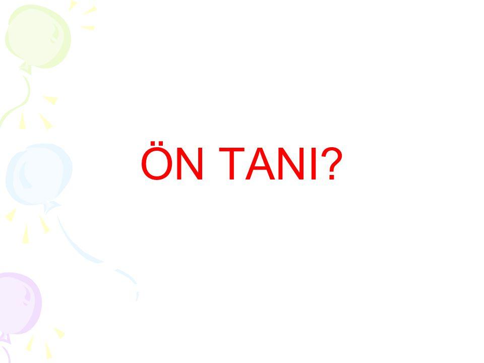 ÖN TANI?
